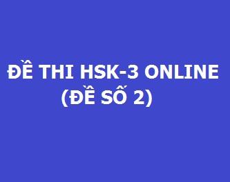 de-thi-hsk3-online-de-so-2